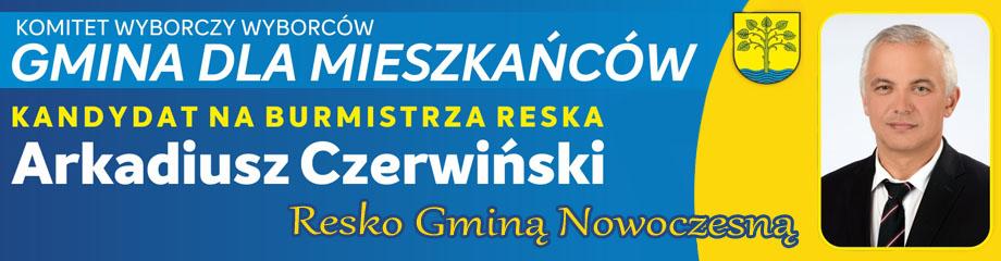 Arkadiusz Czerwiński - KANDYDAT NA BURMISTRZA RESKA